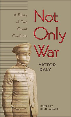 Not Only War By Daly, Victor/ Davis, David A. (INT)