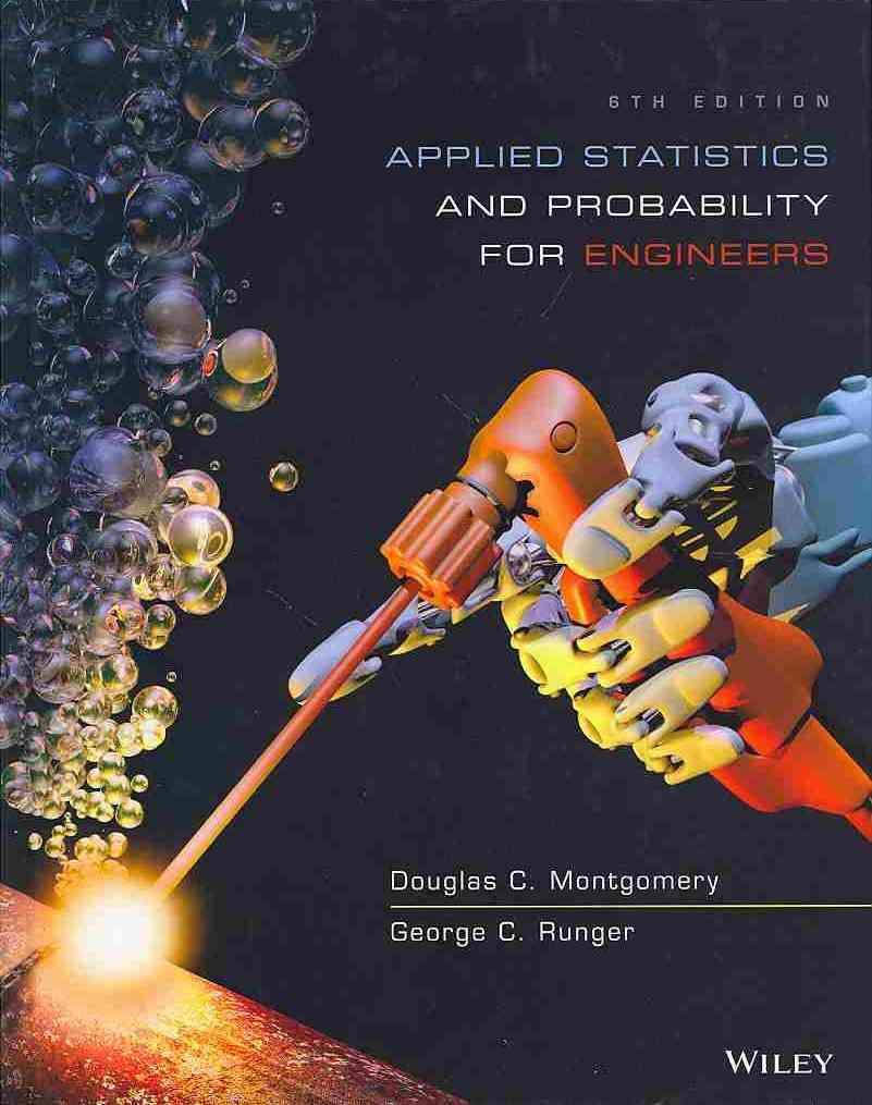 Applied Statistics and Probability for Engineers By Montgomery, Douglas C.